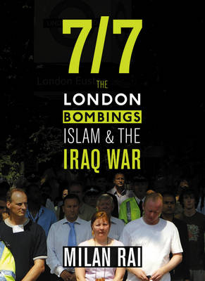 7/7: The London Bombings, Islam and the Iraq War (Paperback)