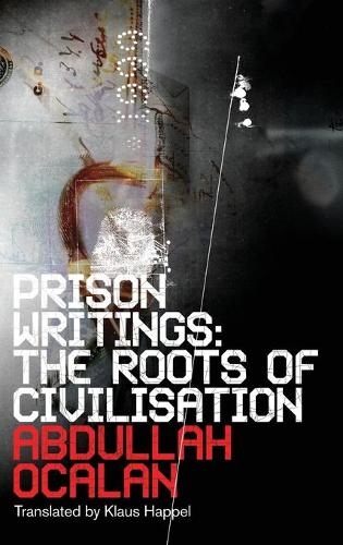 Prison Writings: The Roots of Civilisation (Hardback)