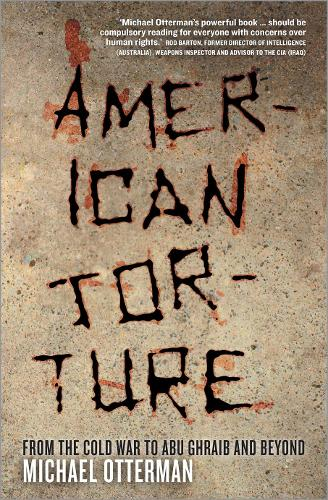 American Torture: From the Cold War to Abu Ghraib and Beyond (Paperback)