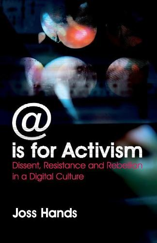 @ is for Activism: Dissent, Resistance and Rebellion in a Digital Culture (Paperback)