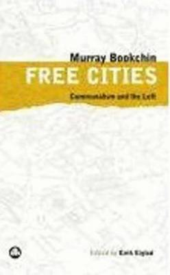Free Cities: Communalism and the Left (Paperback)
