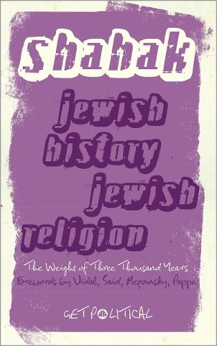 Jewish History, Jewish Religion: The Weight of Three Thousand Years - Get Political (Paperback)