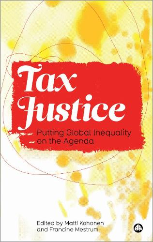 Tax Justice: Putting Global Inequality on the Agenda (Paperback)