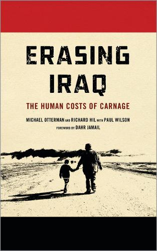 Erasing Iraq: The Human Costs of Carnage (Paperback)