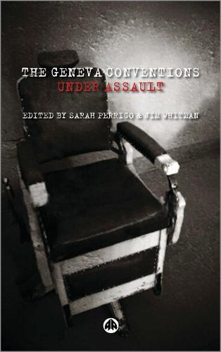 The Geneva Conventions Under Assault (Hardback)