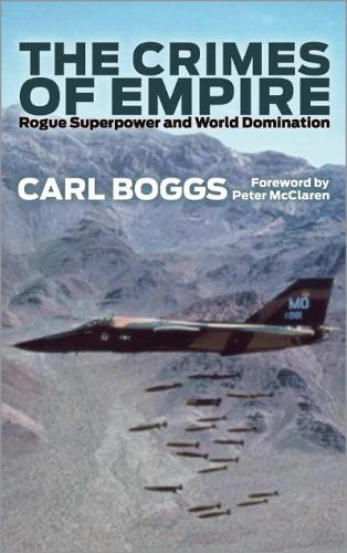 The Crimes of Empire: Rogue Superpower and World Domination (Hardback)