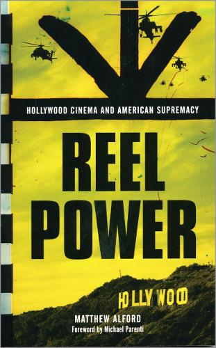 Reel Power: Hollywood Cinema and American Supremacy (Paperback)