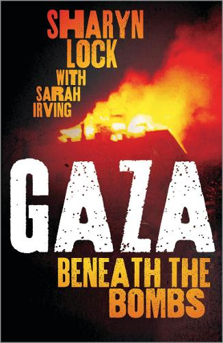 Gaza: Beneath the Bombs (Hardback)