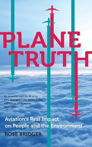Plane Truth: Aviation's Real Impact on People and the Environment (Paperback)