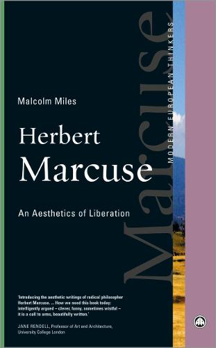 Herbert Marcuse: An Aesthetics of Liberation - Modern European Thinkers (Paperback)