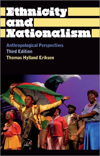 Ethnicity and Nationalism: Anthropological Perspectives - Anthropology, Culture and Society (Paperback)