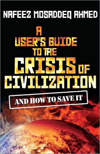 A User's Guide to the Crisis of Civilization: And How to Save It (Hardback)