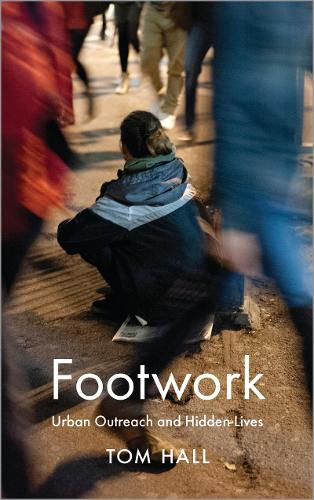 Footwork: Urban Outreach and Hidden Lives (Paperback)