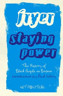 Staying Power: The History of Black People in Britain - Get Political (Hardback)