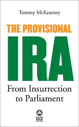 The Provisional IRA: From Insurrection to Parliament (Paperback)
