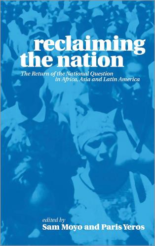 Reclaiming the Nation: The Return of the National Question in Africa, Asia and Latin America (Paperback)