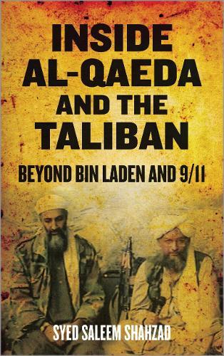 Inside Al-Qaeda and the Taliban: Beyond Bin Laden and 9/11 (Paperback)