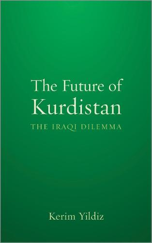 The Future of Kurdistan: The Iraqi Dilemma (Hardback)