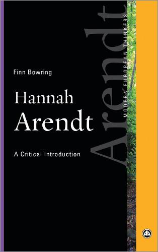 Hannah Arendt: A Critical Introduction - Modern European Thinkers (Paperback)