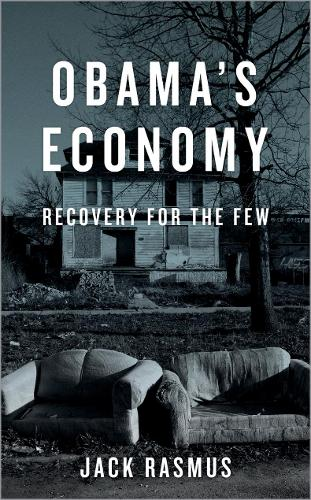 Obama's Economy: Recovery for the Few (Paperback)