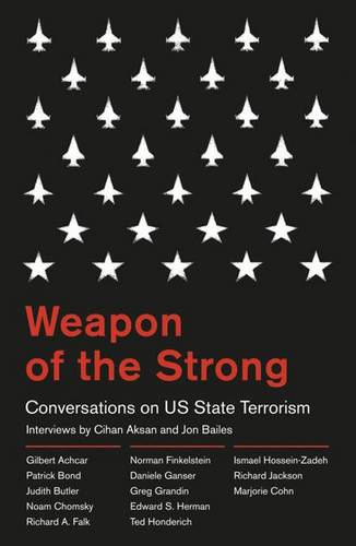 Weapon of the Strong: Conversations on US State Terrorism (Paperback)