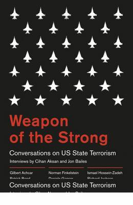 Weapon of the Strong: Conversations on US State Terrorism (Hardback)