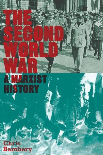 The Second World War: A Marxist History - Counterfire (Paperback)