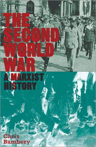 The Second World War: A Marxist History - Counterfire (Hardback)