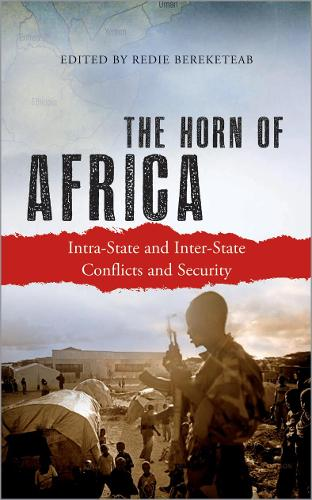 The Horn of Africa: Intra-State and Inter-State Conflicts and Security (Paperback)