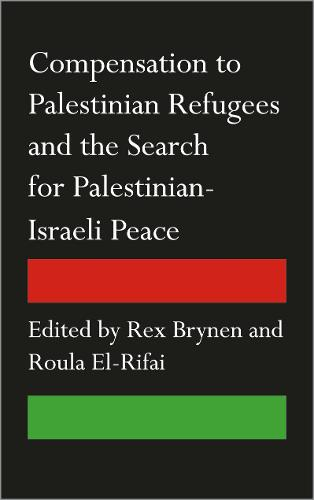 Compensation to Palestinian Refugees and the Search for Palestinian-Israeli Peace (Paperback)