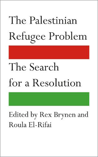 The Palestinian Refugee Problem: The Search for a Resolution (Paperback)