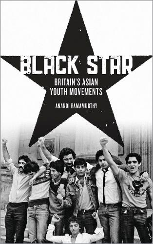 Black Star: Britain's Asian Youth Movements (Paperback)