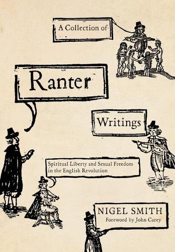A Collection of Ranter Writings: Spiritual Liberty and Sexual Freedom in the English Revolution (Paperback)