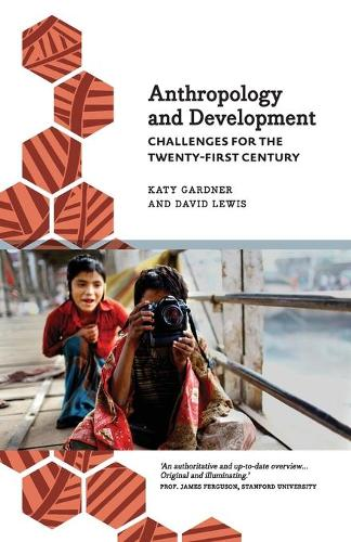 Anthropology and Development: Challenges for the Twenty-First Century - Anthropology, Culture and Society (Paperback)