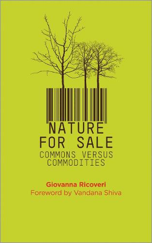 Nature for Sale: The Commons versus Commodities (Paperback)