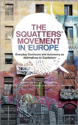 The Squatters' Movement in Europe: Commons and Autonomy as Alternatives to Capitalism (Paperback)