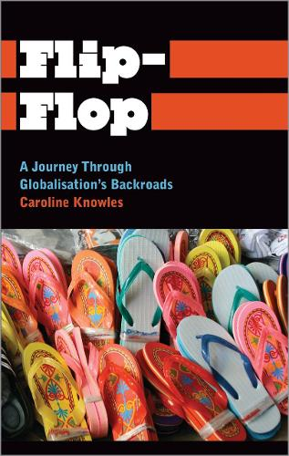 Flip-Flop: A Journey Through Globalisation's Backroads - Anthropology, Culture and Society (Paperback)