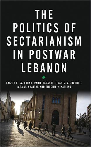 The Politics of Sectarianism in Postwar Lebanon (Hardback)