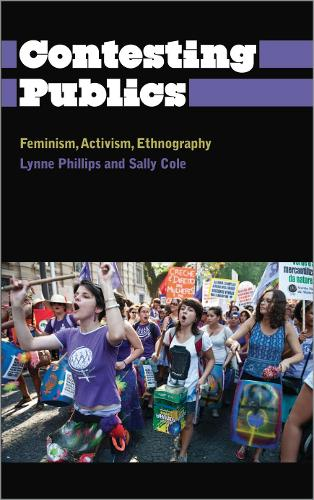 Contesting Publics: Feminism, Activism, Ethnography - Anthropology, Culture and Society (Paperback)