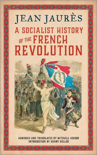 A Socialist History of the French Revolution (Hardback)