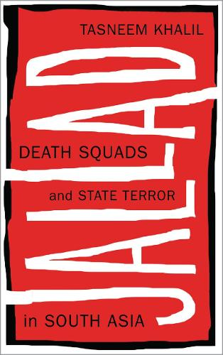 Jallad: Death Squads and State Terror in South Asia (Hardback)