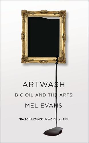 Artwash: Big Oil and the Arts (Paperback)
