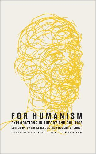 For Humanism: Explorations in Theory and Politics - Marxism and Culture (Hardback)