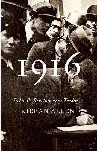 1916: Ireland's Revolutionary Tradition (Paperback)