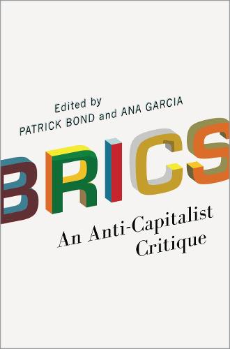 BRICS: An Anti-Capitalist Critique (Hardback)