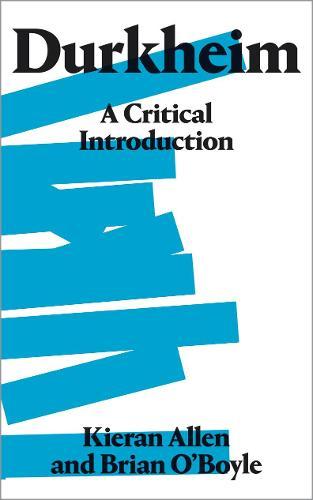 Durkheim: A Critical Introduction (Paperback)