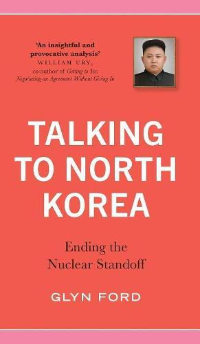 Talking to North Korea: Ending the Nuclear Standoff (Hardback)