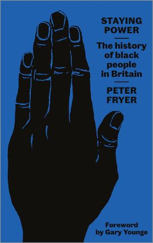 Staying Power: The History of Black People in Britain (Paperback)