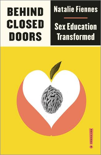 Behind Closed Doors: Sex Education Transformed - Outspoken by Pluto (Paperback)