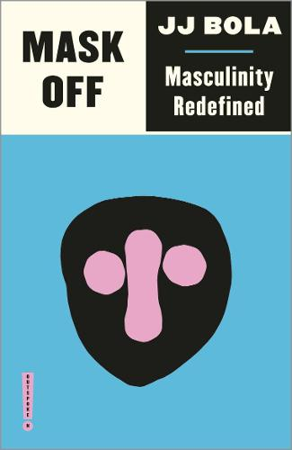 Mask Off: Masculinity Redefined - Outspoken by Pluto (Paperback)